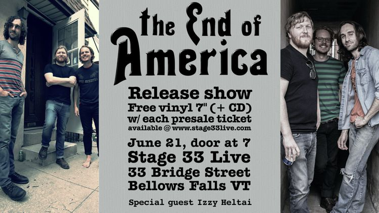 6/21/19, Friday: The End of America and Izzy Heltai – Stage 33 Live